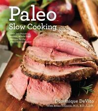 Paleo Slow Cooking : Over 250 Practical, Primal, Whole-Food Receips for the...