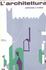 L'ARCHITETTURA. Cronache e storia. Direttore Bruno Zevi 1958. N.30