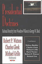 Presidential Doctrines: National Security from Woodrow Wilson to George W. Bush