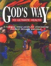God's Way To Ultimate Health, Michael Dye, George H. Malkmus, Good Book