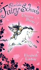 Unicorn Dreams (Silverlake Fairy School),Elizabeth Lindsay,Anna Currey