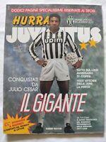 HURRA' JUVENTUS N. 3 - 1991 JULIO CESAR 1000 VITTORIE DELLA JUVE + FASCICOLO