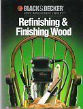 Refinishing & Finishing Wood (Black & Decker Home Improvement Library) by Black