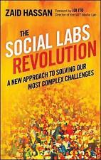 The Social Labs Revolution: A New Approach to Solving our Most Complex Challenge