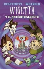 Wigetta y El Antidoto Secreto by Vegetta 777 (Spanish, Paperback)
