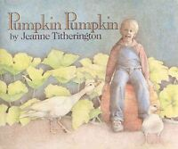 Pumpkin, Pumpkin, School And Library by Titherington, Jeanne, Brand New, Free...