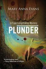 Plunder: A Faye Longchamp Mystery., Evans, Mary Anna, Good Condition, Book