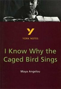 I Know Why the Caged Bird Sings: Maya Angelou (York Notes) By Imelda Pilgrim