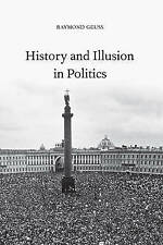 NEW History and Illusion in Politics by Raymond Geuss