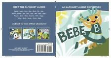 Bebe: An Alphabet Aliens Adventure (Alphabet Aliens Adventures)