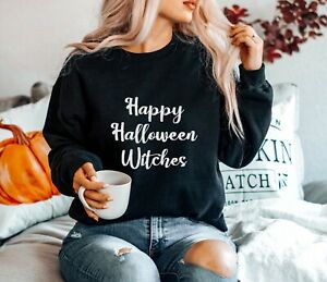 HAPPY HALLOWEEN WITCHES SLOGAN JUMPER FUNNY SWEATSHIRT FALL AUTUMN GIFT BITCHES