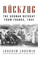 NEW - Ruckzug: The German Retreat from France, 1944 (Foreign Military Studies)