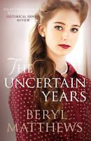 The Uncertain Years by Matthews, Beryl (Paperback book, 2016)