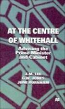At The Centre Of Whitehall: Advising The Prime Minister And Cabinet: By J. M....