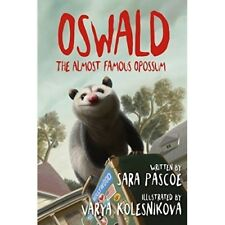 Oswald, the Almost Famous Opossum by Sara Katherine Pascoe (Autographed)