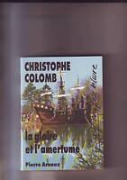 Christophe Colomb La Gloire Et L'amertume.