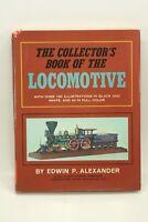 Vintage COLLECTORS BOOK OF THE LOCOMOTIVE Train Railroad History Book 1966
