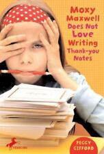 Moxy Maxwell Does Not Love Writing Thank-you Notes, Gifford, Peggy, , Book, Acce