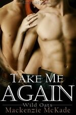 TAKE ME AGAIN by Mackenzie McKade EROTIC CONTEMP WESTERN MENAGE MFM ~ LOVED IT!