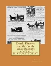 Social History Today: Death, Disaster and the South Wales Railways by Martin...
