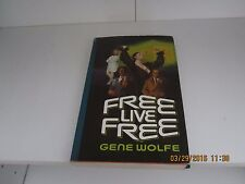 Free Live Free by Gene Wolfe signed uncorrected proof 1st/1st 1985 DJ