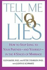 Tell Me No Lies: How to Stop Lying to Your Partner-And Yourself-In the 4 Stages