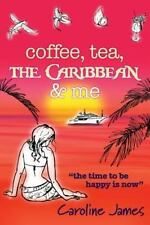 Coffee Tea the Caribbean and Me : A Feel-Good Novel of Friendship and Love by...