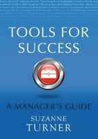 Tools for Success: A Manager's Guide (UK Professional Business Management / Bu,