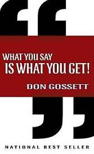 Good, What You Say is What You Get, Gossett, Don, Book