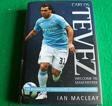 Carlos Tevez: Welcome to Manchester: Ian McLeay: Hardcover