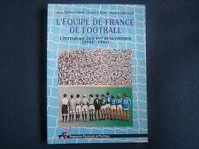 LIBRO=L'EQUIPE DE FRANCE DE FOOTBALL=L'INTEGRALE DES 497 RENCONTRES=1904-1991