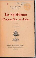 ROURE - LE SPIRITISME D'AUJOURD'HUI ET D'HIER - LIVRE ANCIEN RARE