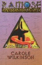 Ascent to the Sun (Ramose: Prince of Egypt), Carole Wilkinson, Very Good Book