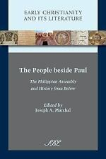 Early Christianity and Its Literature: The People Beside Paul : The...