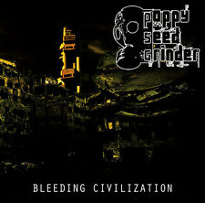 POPPY SEED GRINDER - CD -  Bleeding Civilization