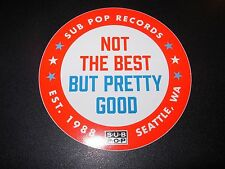 "SUB POP RECORDS SEATTLE 4"" NOT THE BEST LOGO Sticker Decal pearl jam nirvana"