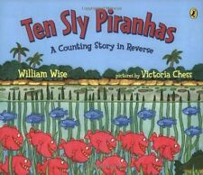 Ten Sly Piranhas (pb) by William Wise - Counting Story in Reverse 10 9 8.... NEW