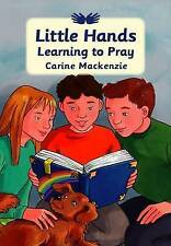 Little Hands Learning to Pray (Colour Books) by MacKenzie, Carine | Hardcover Bo
