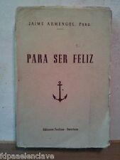 PARA SER FELIZ JAIME ARMENGOL Barcelona 1945 Siglo XX Libro Usado Viejo Religion