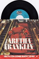 """ARETHA FRANKLIN UNTIL YOU COME BACK TO ME 1974 VINYL RECORD YUGOSLAVIA 7"""" PS"""