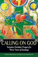 Calling on God : Inclusive Christian Prayers for Three Years of Sundays by...