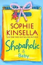 Shopaholic Ser.: Shopaholic and Baby Bk. 5 by Sophie Kinsella (2007, Hardcover)