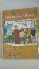growing with music book 8 -1966 - by Wilson, Harry R; Ehret, Walter; Snyder, Ali