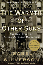 The Warmth of Other Suns The Epic Story of America's Great Migration by Isabel W