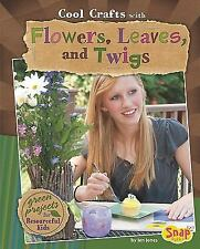 Cool Crafts with Flowers, Leaves, and Twigs (Snap)-ExLibrary