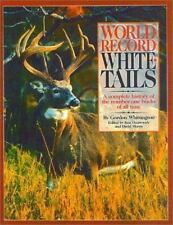 World Record Whitetails: A Complete History of the Number One Bucks of All Time