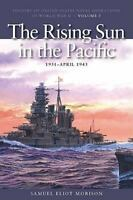 The Rising Sun in the Pacific, 1931-April 1942: History of United States Naval O