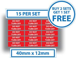 15 x Do Not Turn Off Stickers Switch Socket Plug Vinyl Printed Label Waterproof