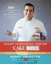 Family Celebrations with the Cake Boss: Recipes for Get-Togethers Throughout the