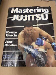 Mastering Jujitsu [Mastering Martial Arts] Renzo Gracie